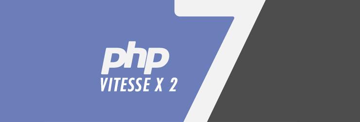 PHP 7 la nouvelle version de PHP 2 fois plus rapide